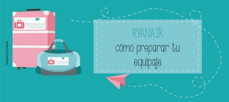 Equipaje Ryanair, cómo preparar tus maletas